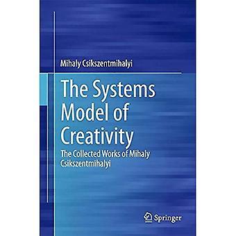 Systems Model af kreativitet: de samlede værker af Mihaly Csikszentmihalyi