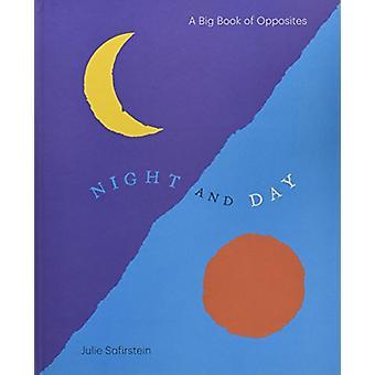Natt och dag - en stor bok av motsatser av Julie Safirstein - 97816168