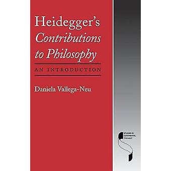 Heideggers Contributions to Philosophy An Introduction by VallegaNeu & Daniela