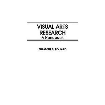 Bildende Kunst Forschung ein Handbuch von Pollard & Elizabet