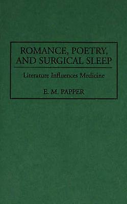 Rohommece Poetry and Surgical Sleep Literature Influences Medicine by Papper & E M