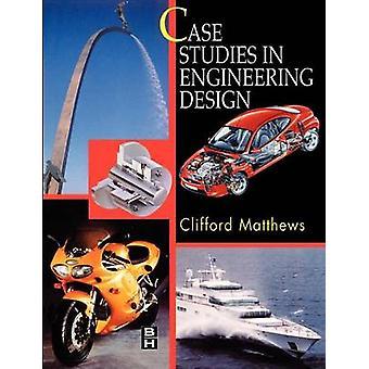 Case Studies Engineering Design by Matthews