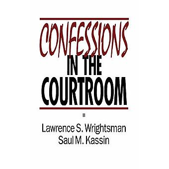 Confessions in the Courtroom by Wrightsman & Lawrence S.