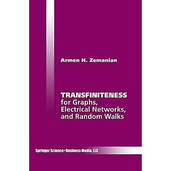 Transfiniteness  For Graphs Electrical Networks and Random Walks by Zemanian & Armen H.