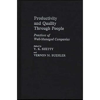 Productivity and Quality Through People Practices of WellManaged Companies by Shetty & Y. L.