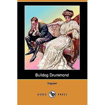 Bulldog Drummond Dodo Press by Sapper H C. McNeile & H C. McNeile