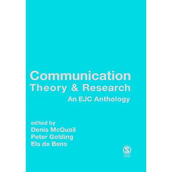 Communication Theory and Research An Ejc Anthology by McQuail & Denis