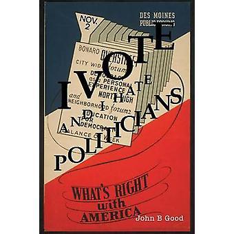 Ich VOTEAnd ich hasse Politiker durch gute & John B.