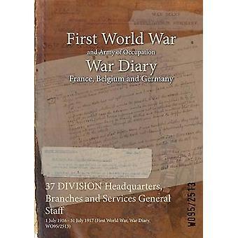 37 DIVISION Hauptsitz Niederlassungen und Dienstleistungen Generalstab 1. Juli 1916 31. Juli 1917 Erster Weltkrieg Krieg Tagebuch WO952513 durch WO952513