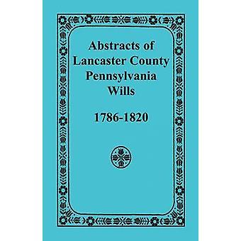 Abstracts des Lancaster County Pennsylvania will 17861820 durch Erbe-Bücher