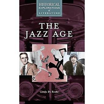 Jazz Age A historiske udforskning af litteratur af De Roche & Linda
