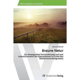 Braune Natur par Hansen Johannes
