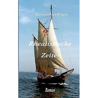 Rhealistische Zeiten par ClausKrger & Stephan