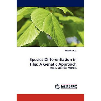 Species Differentiation in Tilia A Genetic Approach by K. C. & Rajendra