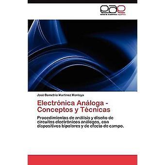 Electrnica Anloga  Conceptos y Tcnicas by Martnez Montoya Jos Demetrio