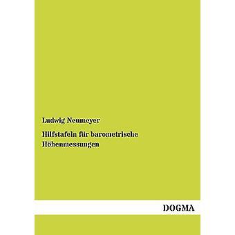 Hilfstafeln Fur Barometrische Hohenmessungen by Neumeyer & Ludwig