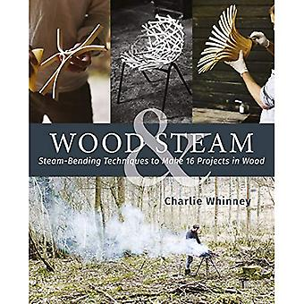 Wood & Steam: Discover the� Unique Craft of Steam Bending