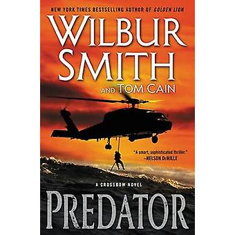 Predator - A Crossbow Novel by Wilbur Smith - 9780062276476 Book