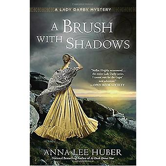 A Brush with Shadows by Anna Lee Huber - 9780399587221 Book