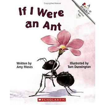 If I Were an Ant by Amy Moses - Tom Dunnington - 9780516420110 Book
