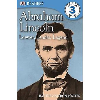 Abraham Lincoln - Lawyer - Leader - Legend by Justine Fontes - Ron Fon