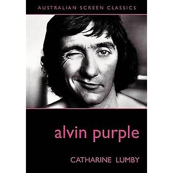 Alvin Purple by Catharine Lumby - 9780868198446 Book