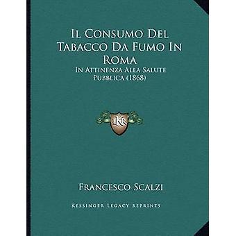 Il Consumo del Tabacco Da Fumo in Roma - In Attinenza Alla Salute Pubb