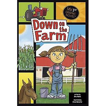 Down on the Farm by Amy Houts - Steve Harpster - 9781434230638 Book