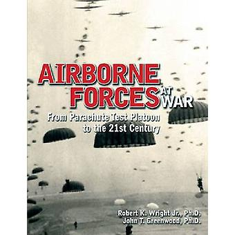 Airborne Forces at War - From Parachute Test Platoon to the 21st Centu