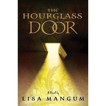 The Hourglass Door by Lisa Mangum - 9781606410936 Book