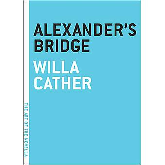 Alexander's Bridge by Willa Cather - 9781612191058 Book