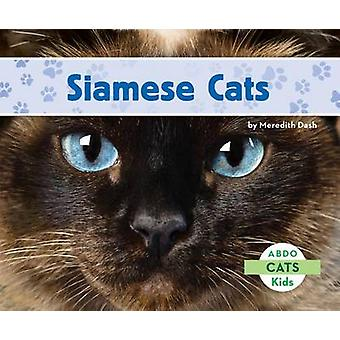 Siamese Cats by Meredith Dash - 9781629700137 Book