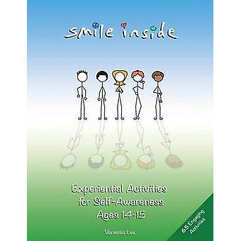 Smile Inside Experiential Activities for SelfAwareness Ages 1415 by Lee & Vanessa