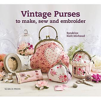 Vintage Purses to Make Sew and Embroider (Paperback) by Kielt-Michaud Sandrine