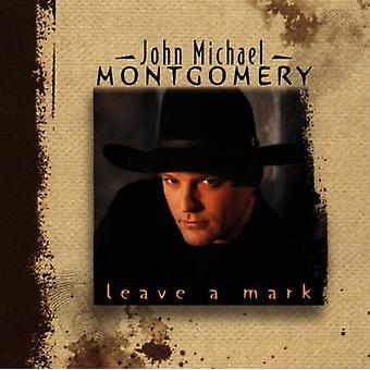 John Michael Montgomery - Leave a Mark [CD] USA import