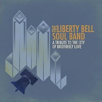 Liberty Bell Soulband - Hommage an die Stadt der brüderlichen Liebe [CD] USA import