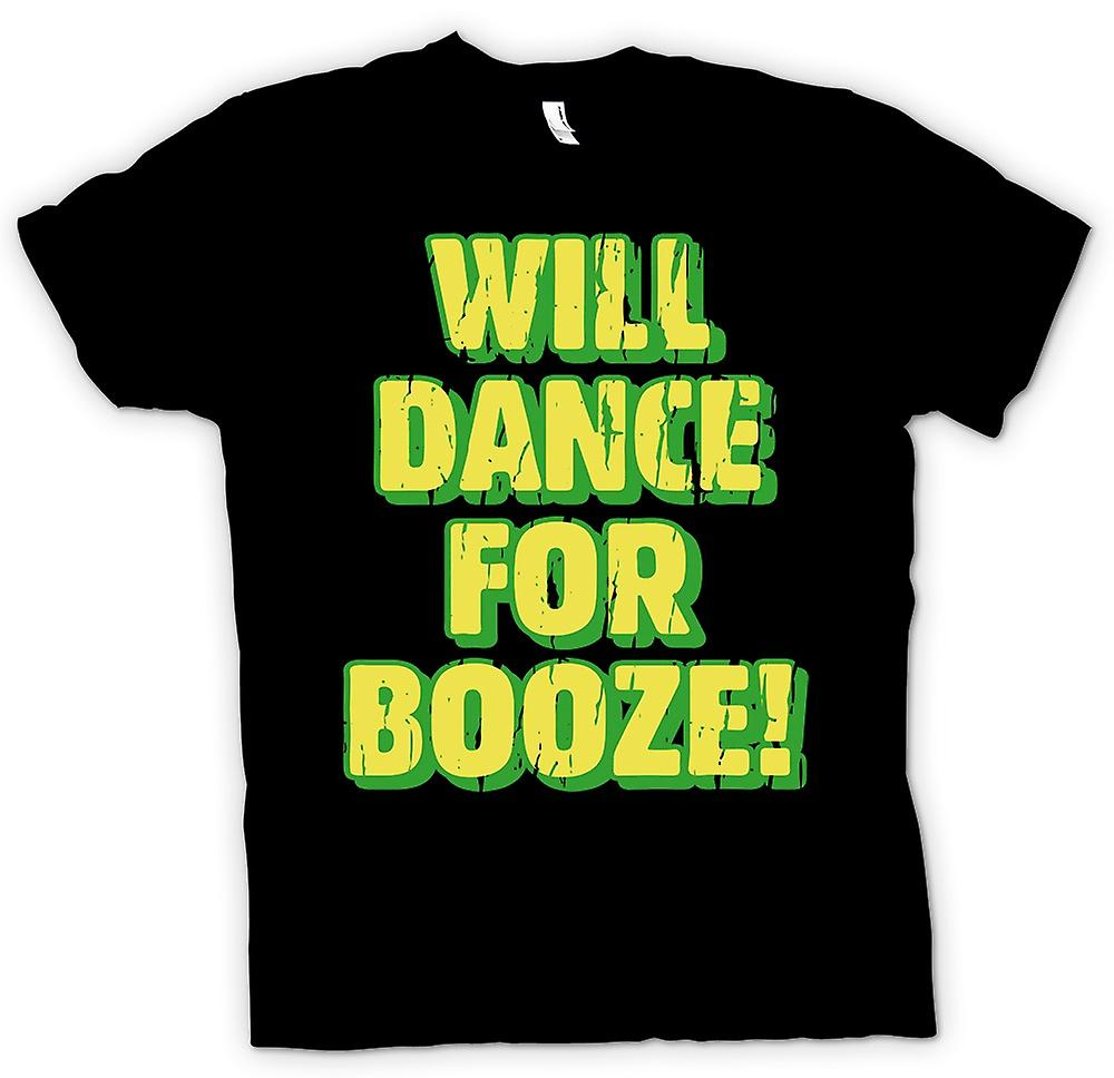 Mens T-shirt - Will Dance For Booze - Funny Drinking