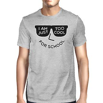 Too Cool For School Mens Grey Funny School Quote T-Shirt For Him