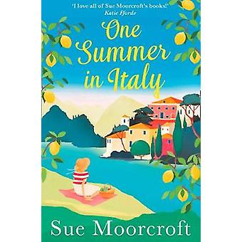 One Summer in Italy - The most uplifting summer romance you need to re