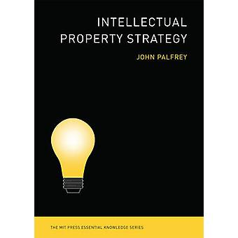 Intellectual Property Strategy by John Palfrey - 9780262516792 Book