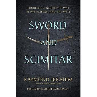 Svärd och Scimitar - fjorton århundraden av krig mellan Islam och W