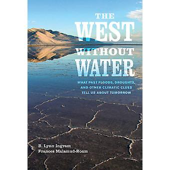 O Ocidente sem água - o passado inundações - secas - e outro Clima