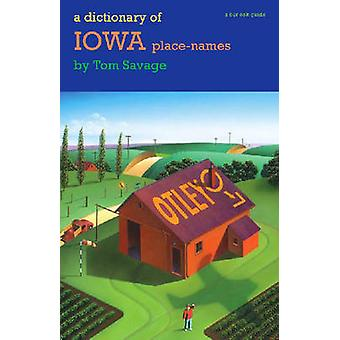 A Dictionary of Iowa plaatsnamen-door Tom Savage - Loren N. Horten - 97