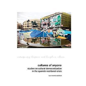 Cultures de n'importe qui - études sur la démocratisation culturelle dans le Spanis