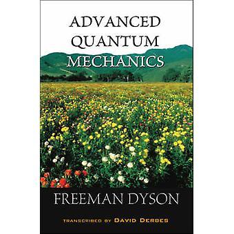 Advanced Quantum Mechanics by Freeman Dyson - David Derbes - 97898127