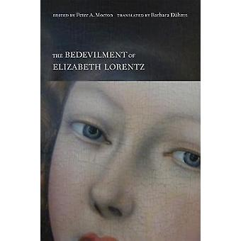 The Bedevilment of Elizabeth Lorentz by The Bedevilment of Elizabeth
