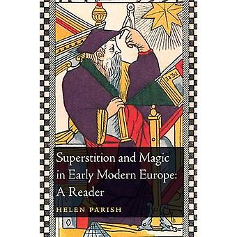 Superstition and Magic in Early Modern Europe - A Reader by Helen Pari