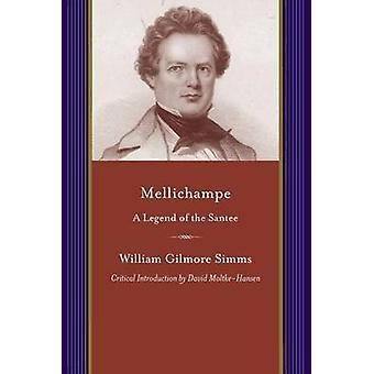 Mellichampe par William Gilmore Simms David Moltke-Hansen - Leland C