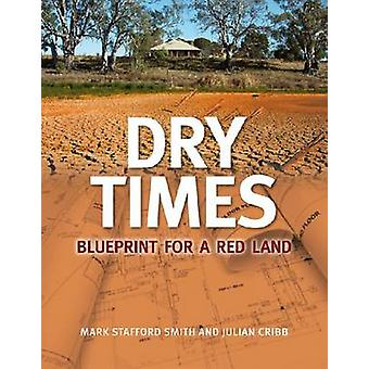 Dry Times by Mark Stafford Smith - Julian Cribb - 9780643095274 Book