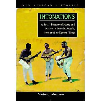 Intonations - A Social History of Music and Nation in Luanda - Angola